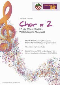 """""""Chor x 2"""" gemeinsam mit dem Kirchenchor Hafnerberg am Freitag, 27. Mai 2016, 20.00 Uhr, Wallfahrtskirche Altenmarkt, 2517 Altenmarkt."""